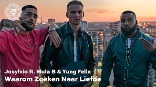 Josylvio - Waarom Zoeken Naar Liefde ft. Mula B & Yung Felix