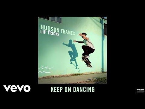 Hudson Thames - Keep On Dancing (Audio)