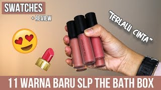SWATCHES AND REVIEW 11 WARNA BARU SLP TBB | SHAKE LIP PIGMENT THE BATH BOX !
