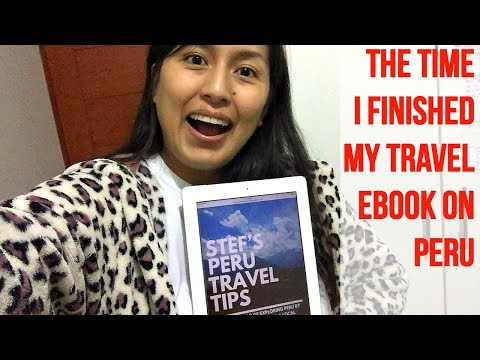 I finished my travel ebook on Peru (Vlog 30)