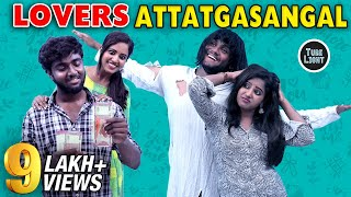 Lovers Attagasangal | Lovers Sothanaigal | Happy Valentines Day | Random Videos | Tube Light