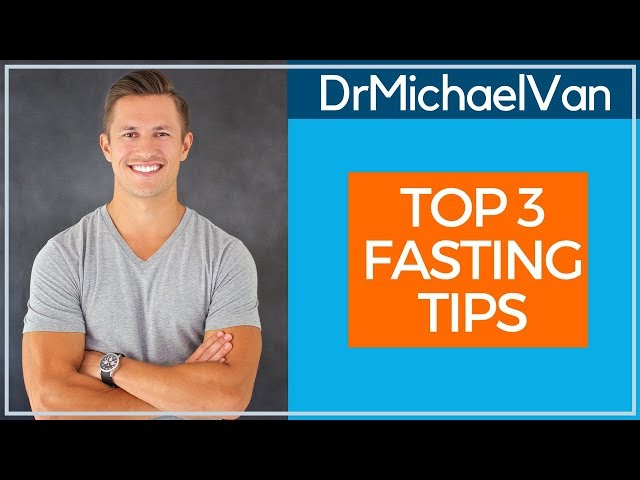 Top 3 Fasting Tips