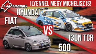 Ilyennel megy Michelisz is! - Fiat 500 vs. Hyundai i30N TCR (Laptiming ep.156)