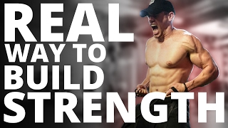 The REAL Way To Build Strength