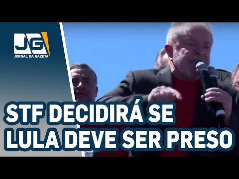 STF decidirá se Lula já deve ser preso
