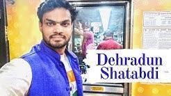 300km in 6 hours |  Dehradun Shatabdi Express