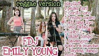Download FDJ EMILY YOUNG FULL ALBUM REGGAE VERSION TERBARU 2021 | PELAS TERI,CIDRO 2