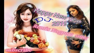 NEW NAGPURI REMIX SONG 2019 DEAR HAPPY NEW YEAR DISCO VIDEO