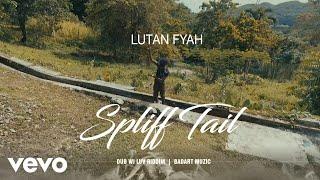 Lutan Fyah Spliff Tail.mp3