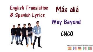 CNCO - Más allá Lyrics English and Spanish