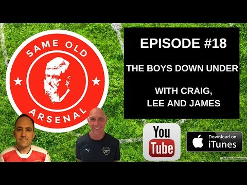 Episode #18 The Arsenal Down Under