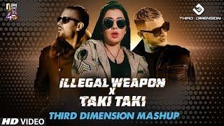 Illegal Weapon X Taki Taki - Third Dimension Mashup | Jasmine Sandlas | Garry Sandhu | DJ Snake