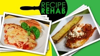 Healthy Chicken Parmesan Recipe I Recipe Rehab I Everyday Health