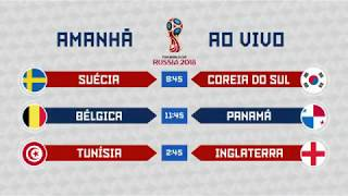 [Chamada] Copa 2018 - Suécia x Coréia, Bélgica x Panamá e Tunísia x Inglaterra   Globo (18/06/2018)
