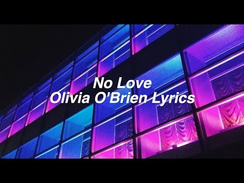 No Love  Olivia OBrien Lyrics