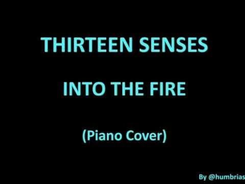 Thirteen Senses - Into The Fire (Piano Cover)