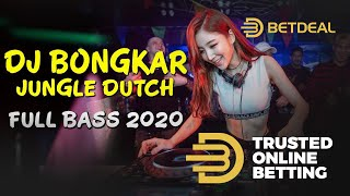 DJ BONGKAR JUNGLE DUTCH FULL BASS 2020