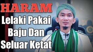 HARAM LELAKI PAKAI BAJU & SELUAR KETAT | Ustaz Mohd Radhi Idris