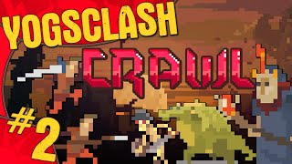 Crawl #2 - YogsClash - The Sag Factor