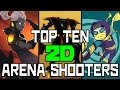 "TOP TEN 2D ""ARENA SHOOTERS"""