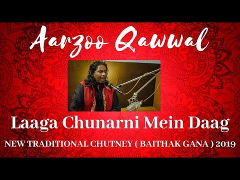 AARZOO QAWWAL Laaga Chunari Mein Daag NEW TRADTIONAL CHUTNEY 2019