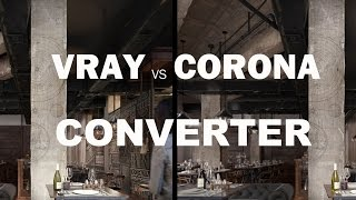 CORONA TO VRAY  CONVERTER (MATERIAL ,LIGHT AND PROXY) ALL CONVERTER IN 3DSMAX 2017