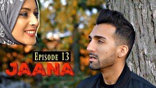 JAANA   Episode 13   Sham Idrees