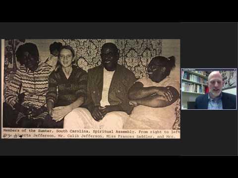 Web Talk # 22 | No Jim Crow Church: Origins of South Carolina's Baha'i Community | Louis Venters