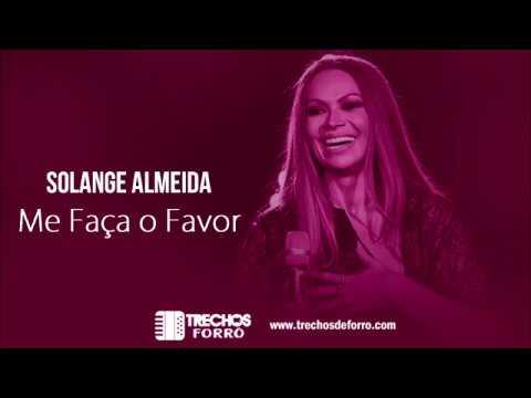Solange Almeida - Me Faça o Favor [LETRA]