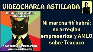 Ni marcha fifí habrá: se arreglan empresarios y AMLO sobre Texcoco.
