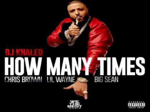 [ DOWNLOAD MP3 ] DJ Khaled - How Many Times (feat. Chris Brown, Lil Wayne, & Big Sean) [ ITunesRip ]