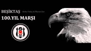 Beşiktaş  100.Yıl Marşı Video
