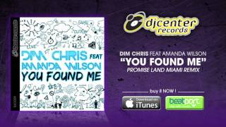 "Dim Chris feat. Amanda Wilson ""You Found Me"" (Promise Land Remix)"