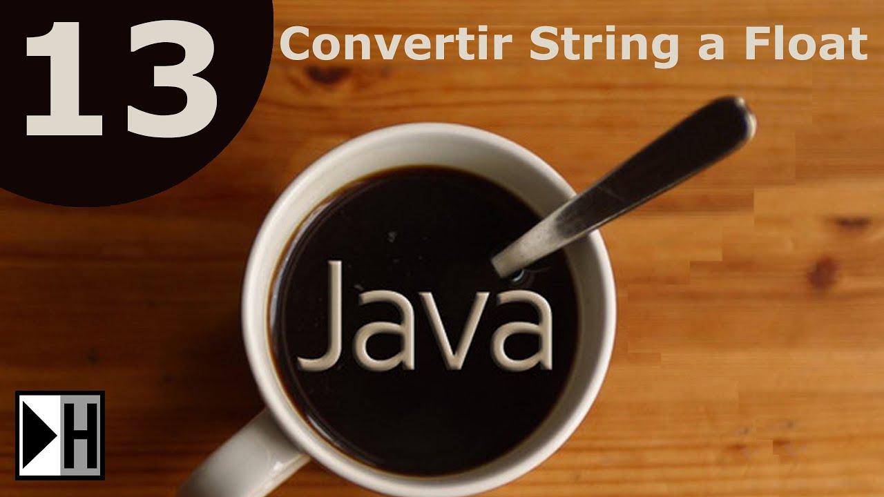 Convertir String a float en Java [Curso Java NetBeans] [13/33]