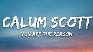 Calum Scott - You Are The Reason  Lyrics