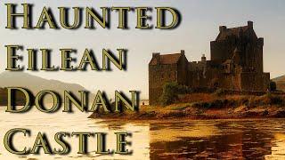 Eilean Donan Castle Ghost