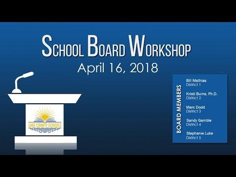 Lake County School Board Workshop April 16 2018