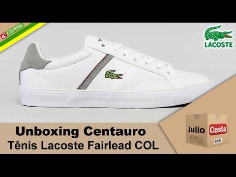 6233dbdd1f0f3 Unboxing Centauro - Tenis Lacoste Fairlead COL - YouTube