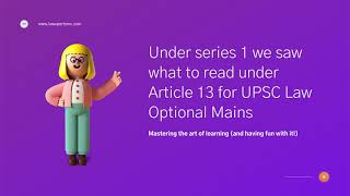 Article 13 | Series 2 - UPSC LAW OPTIONAL MAINS FREE VIDEO LECTURES
