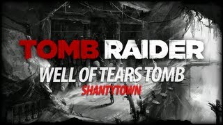 Tomb Raider - Well of Tears Tomb (Shantytown)