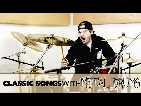 Classic songs with metal drums