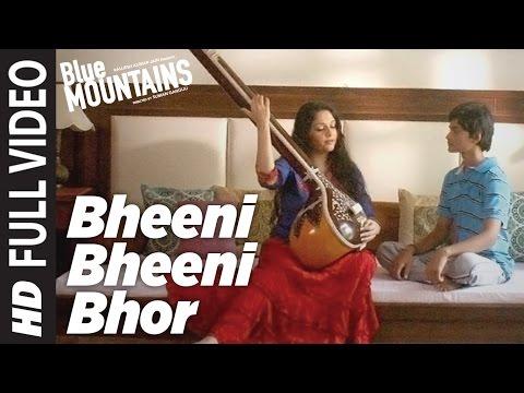 BHEENI BHEENI BHOR Full Video Song | Blue Mountains |Gracy Singh Rajpal Yadav|Sadhana Suraj&Yatharth