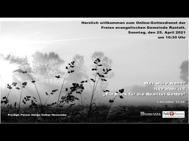 Online-Gottesdienst der FeG Rastatt am 25. April 2021