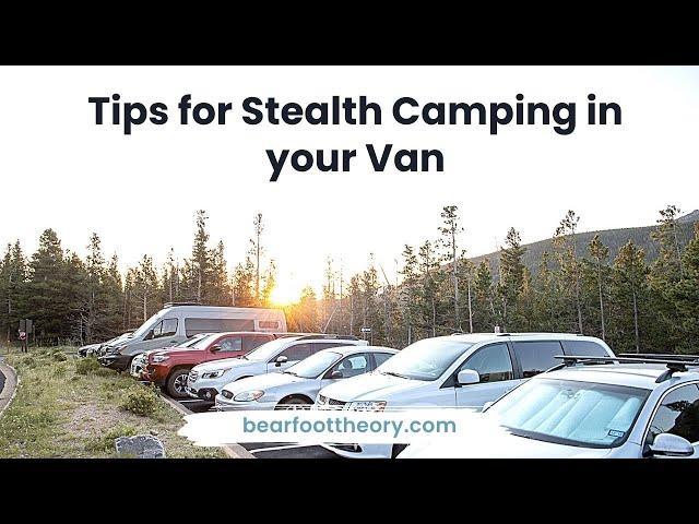 Van Life: Stealth Camping Tips