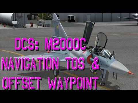 DCS: M2000C INS Waypoints Offset y TOS - #4 Tutorial (English+8 langs. Sub.)