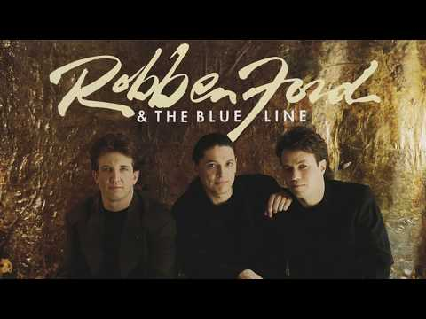 Robben Ford & The Blue Line - Life Song (one for Annie) (1992)