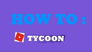 HOW TO MAKE A TYCOON ON ROBLOX!! (Without Scripting)