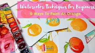 Watercolor Techniques for Beginners: 9 Ways To Paint an Orange