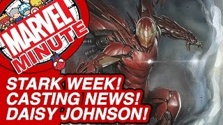 Stark Week! Casting News! Daisy Johnson! - Marvel Minute 2015
