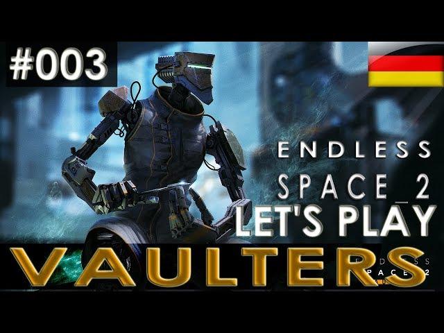 Endless????Space 2: Vaulters DLC[deutsch|gameplay][#003]: Goldenes Zeitalter